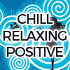 Chill Relaxing Positive