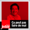 Podcast France Inter, Guillaume Gallienne, ça peut pas faire de mal