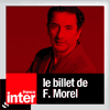 Podcast France Inter, François Morel, Le billet de François Morel