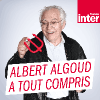 Podcast France Inter Albert Algoud a tout compris