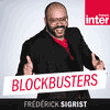Podcast France inter Blockbusters avec Frédérick Sigrist