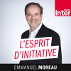 Podcast France Inter Esprit d'initiative avec Emmanuel Moreau