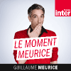 Podcast France Inter Le moment Meurice avec Guillaume Meurice