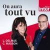Podcast-France-Inter-On-aura-tout-vu-Christine-Masson-Laurent-Delmas.png