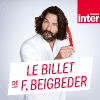 Podcast France Inter Le billet de Frédéric Beigbeder