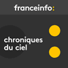 Podcast-france-info-Chroniques-du-ciel-Frederic-benadia.png