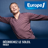 Podcast Europe1, Nagui, Decrochez le soleil