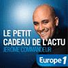europe-1-podcast-Le-petit-cadeau-de-l'actu-Jérome-Commandeur.png