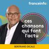 podcast--france-info-Ces-chansons-qui-font-l-actu-Bertrand-Dicale.png