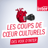 Podcast France Inter Le coup de coeur culturel