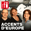 Podcast RFI Accents d'Europe avec Catherine Rolland, Frédérique Lebel et Laurent Berthault