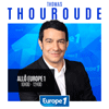 podcast Allô Europe 1 avec Thomas Thouroude