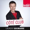 Podcast France Inter Coté club avec Laurent Goumarre