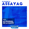 podcast europe 1 Le journal de la santé de Elisabeth Assayag dans Le grand direct de la santé
