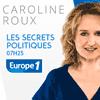 podcast-europe-1-Les-secrets-politiques-Caroline-Roux.png