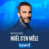 Podcast Europe 1 Le debrief de Matthieu Noël
