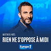 podcast-europe-1-Rien-ne-s-oppose-a-midi-Matthieu-Noel.png