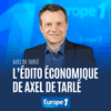 podcast-europe-1-edito-economique-Axel-de-Tarle.png