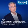 podcast-europe-1-edito-international-Vincent-Hervouet.png