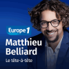 Podcast europe 1 Le tête-à-tête avec Matthieu Belliard
