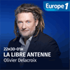 Podcast Europe1, Olivier Delacroix, Libre antenne