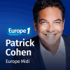 Podcast Europe 1 Midi avec Patrick Cohen