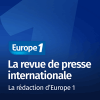 podcast europe 1 La revue de presse internationale