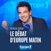 Podcast Europe 1 Le débat d'Europe Matin Patrick Cohen