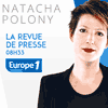 podcast europe 1 Revue de presse de Natacha Polony