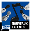 podcast france bleu Le Top Nouveaux Talents