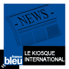 podcast france bleu, Le kiosque international avec Fabrice Lequintrec