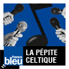 Podcast France bleu Armorique La pépite celtique