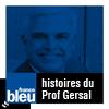 podcast-france-bleu-histoires-du-Professeur-Gersal.png