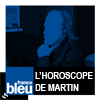 podcast france bleu L'horoscope de Martin