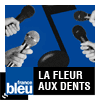 Podcast France bleu La fleur aux dents