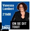 podcast-france-bleu-on-se-dit-tout-replay-vanessa-lambert.png