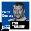Podcast france bleu PSG Tribune 100% Ducrocq