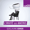 Podcast France Culture L'invité des matins avec Guillaume Erner