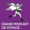 Podcast France Culture Le grand podcast de voyage