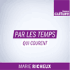 podcast-france-culture-par-les-temps-qui-courent-marie-richeux.png