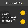podcast-france-info-C-est-comment-ailleurs-Gerald-Roux.png