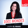 Podcast France Inter 1001 mondes avec Laura El Makki