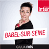 Podcast France Inter Babel-sur-Seine avec Giulia Foïs