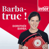 Podcast France Inter Barbatruc avec Dorothée barba