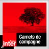 Podcast France Inter, Carnets de campagne, Philippe Bertrand