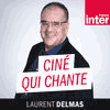 Podcast France Inter Ciné qui chante avec Laurent Delmas