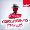 podcast-france-inter-Club-des-correspondants-etrangers-pierre-weill.png
