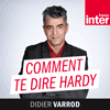 Podcast France Inter Comment te dire Hardy avec Didier Varrod