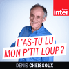 Podcast France Inter L'as-tu lu mon p'tit loup avec Denis Cheissoux