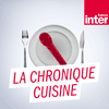 Podcast France Inter La chronique cuisine